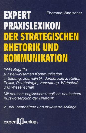 expert-Praxislexikon der strategischen Rhetorik und Kommunikation