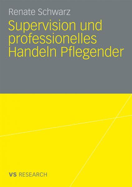 Supervision und professionelles Handeln Pflegender