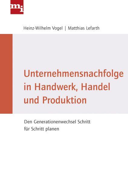 Unternehmensnachfolge in Handwerk, Handel und Produktion