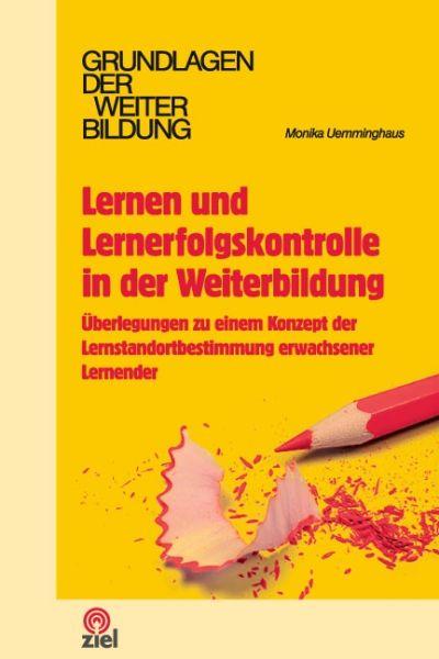 Lernen und Lernerfolgskontrolle in der Weiterbildung