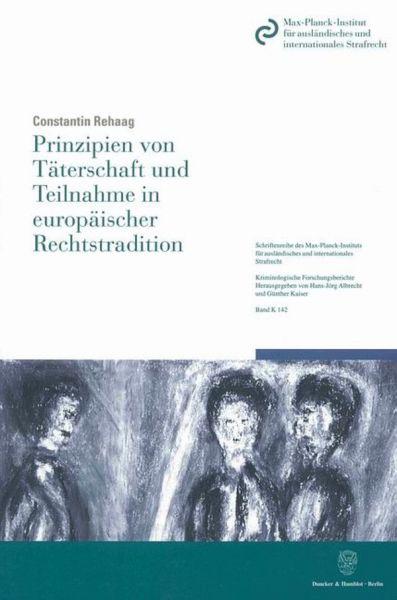 Prinzipien von Täterschaft und Teilnahme in europäischer Rechtstradition.
