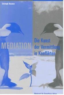 Mediation - Die Kunst der Vermittlung in Konflikten