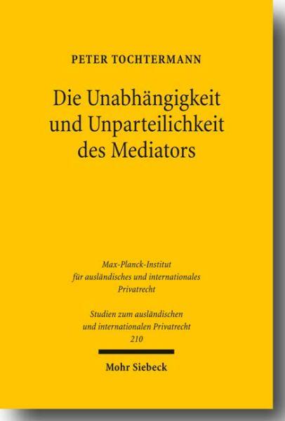 Die Unabhängigkeit und Unparteilichkeit des Mediators