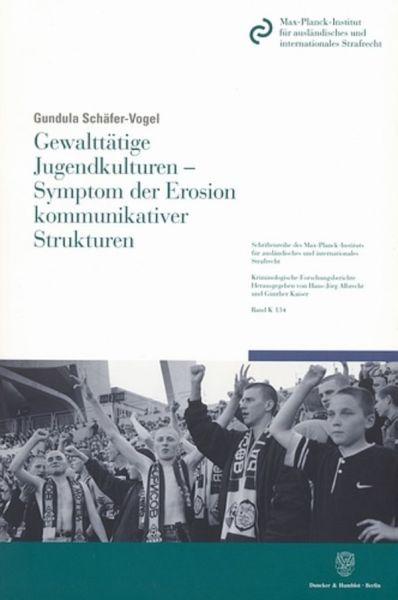 Gewalttätige Jugendkulturen - Symptom der Erosion kommunikativer Strukturen.