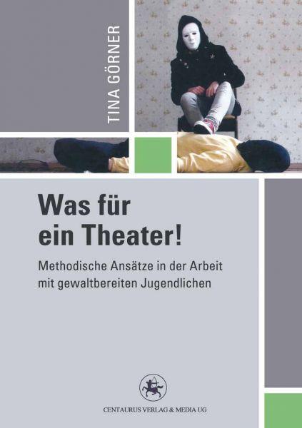 Was für ein Theater!