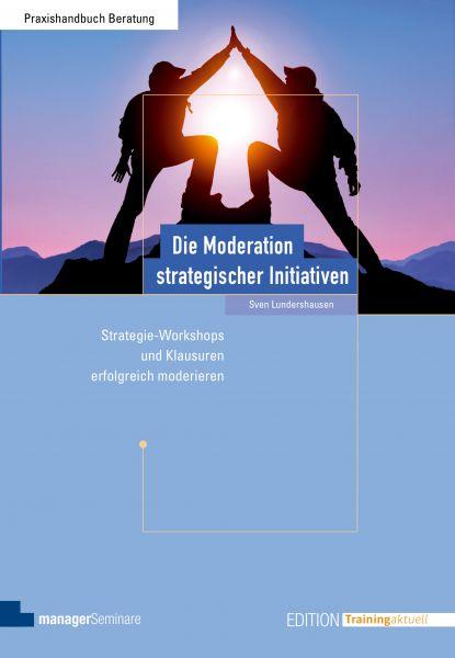 Die Moderation strategischer Initiativen