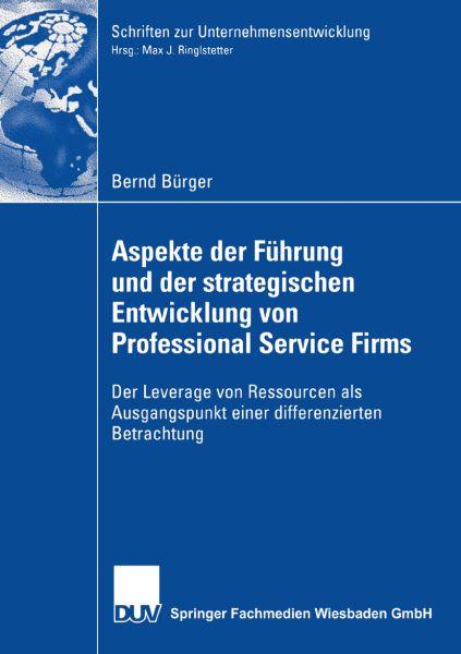 Aspekte der Führung und der strategischen Entwicklung von Professional Service Firms