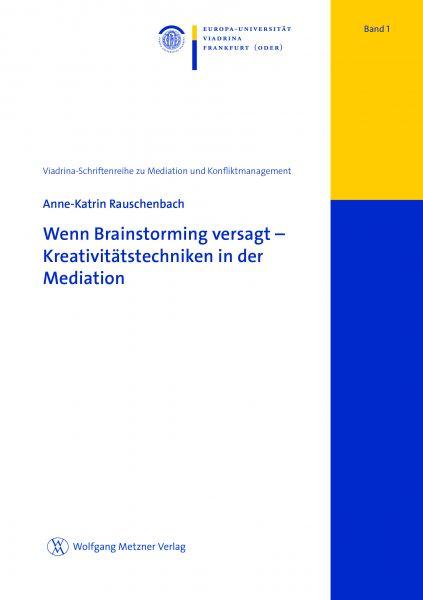 Wenn Brainstorming versagt-Kreativitätstechniken in der Mediation