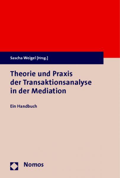 Theorie und Praxis der Transaktionsanalyse in der Mediation