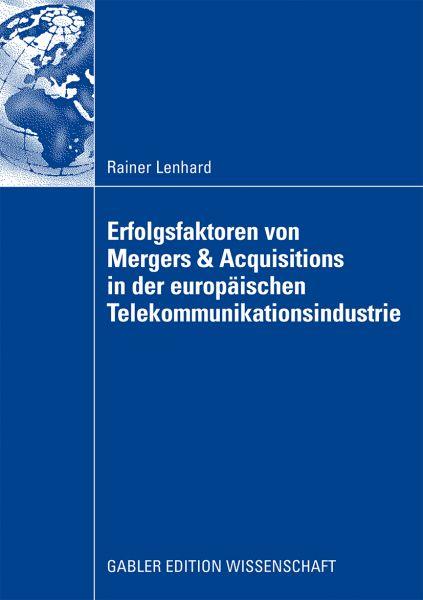 Erfolgsfaktoren von Mergers & Acquisitions in der europäischen Telekommunikationsindustrie