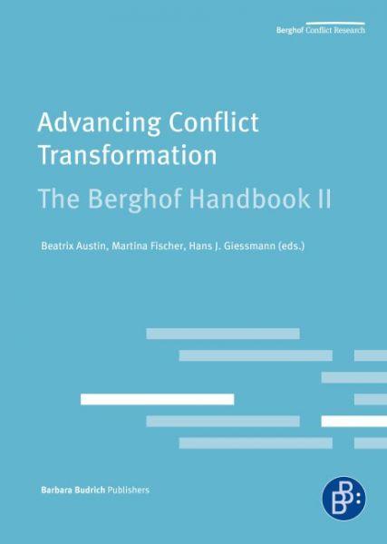 Advancing Conflict Transformation. The Berghof Handbook II