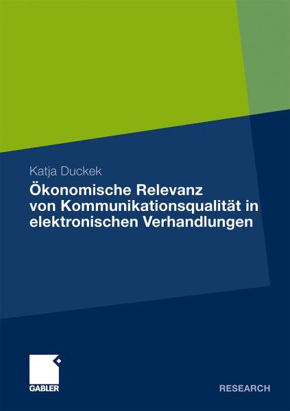 Ökonomische Relevanz von Kommunikationsqualität in elektronischen Verhandlungen