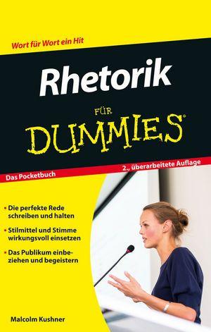 Rhetorik für Dummies Das Pocketbuch