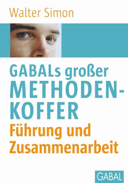 GABALs großer Methodenkoffer. Führung und Zusammenarbeit