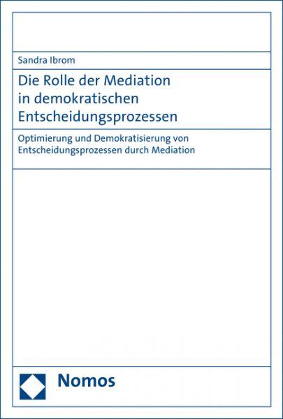 Die Rolle der Mediation in demokratischen Entscheidungsprozessen