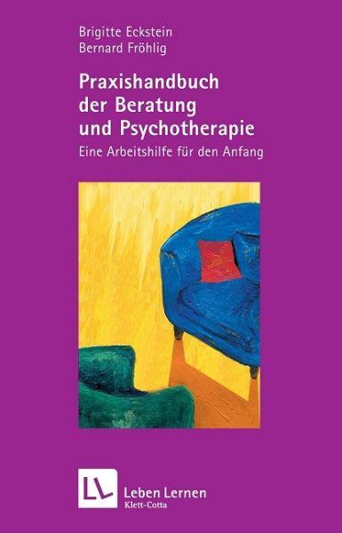 Praxishandbuch der Beratung und Psychotherapie