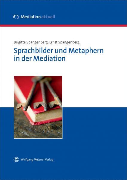 Sprachbilder und Metaphern in der Mediation
