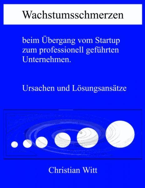 Wachstumsschmerzen beim Übergang vom Startup zum professionell geführten Unternehmen. Ursachen und L