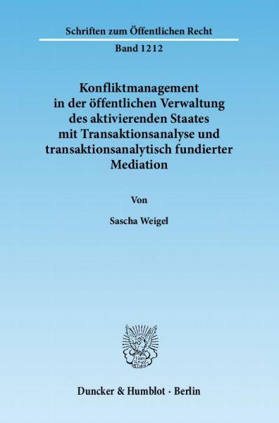 Konfliktmanagement in der öffentlichen Verwaltung des aktivierenden Staates mit Transaktionsanalyse