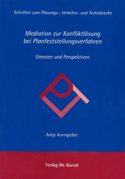 Mediation zur Konfliktlösung bei Planfeststellungsverfahren