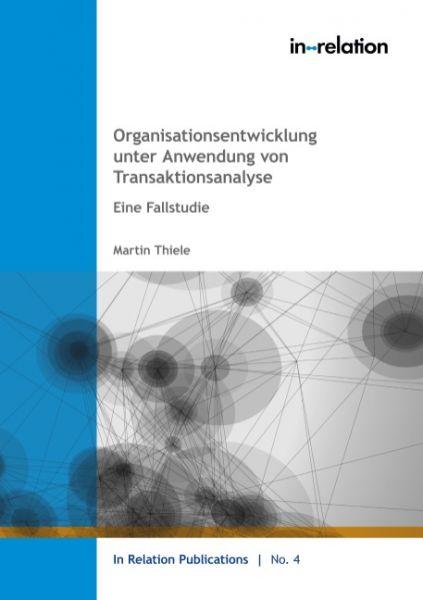 Organisationsentwicklung unter Anwendung von Transaktionsanalyse