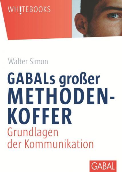 GABALs großer Methodenkoffer. Grundlagen der Kommunikation