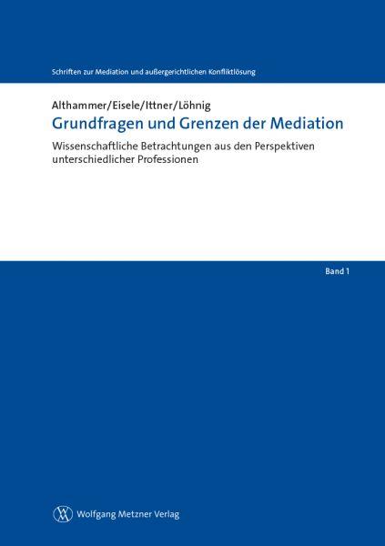 Grundfragen und Grenzen der Mediation