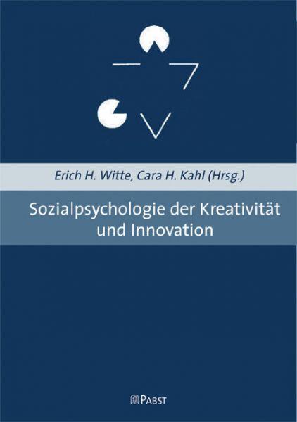 Sozialpsychologie der Kreativität und Innovation