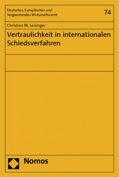 Vertraulichkeit in internationalen Schiedsverfahren