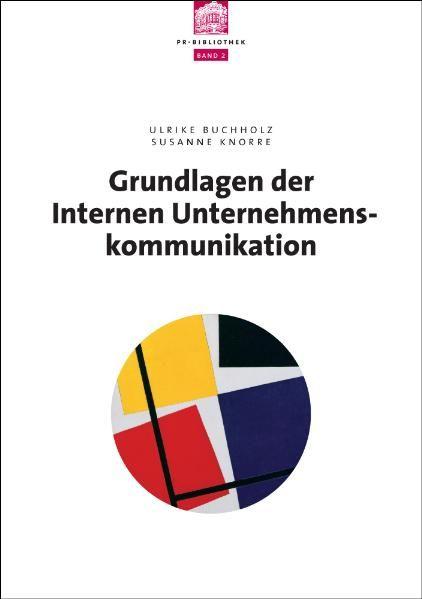 Grundlagen der internen Unternehmenskommunikation