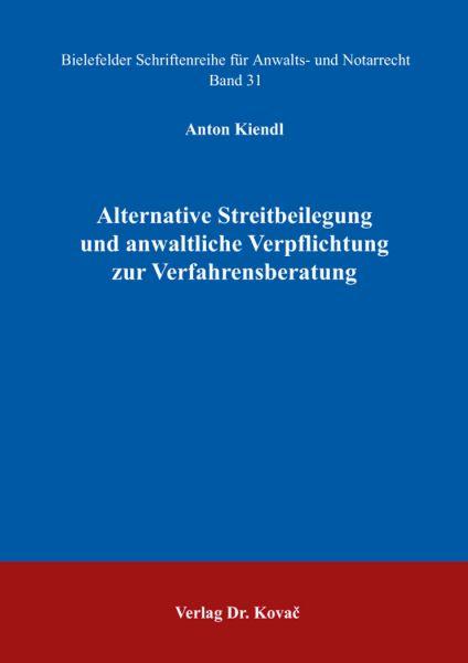 Alternative Streitbeilegung und anwaltliche Verpflichtung zur Verfahrensberatung