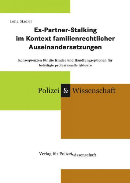 Ex-Partner-Stalking im Kontext familienrechtlicher Auseinandersetzungen