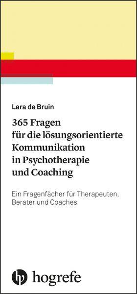 365 Fragen für die lösungsorientierte Kommunikation in Psychotherapie und Coaching