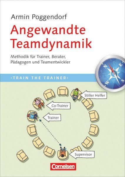 Angewandte Teamdynamik - Methodik für Trainer, Berater, Pädagogen und Teamentwickler