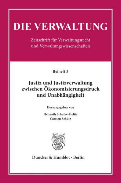 Justiz und Justizverwaltung zwischen Ökonomisierungsdruck und Unabhängigkeit.