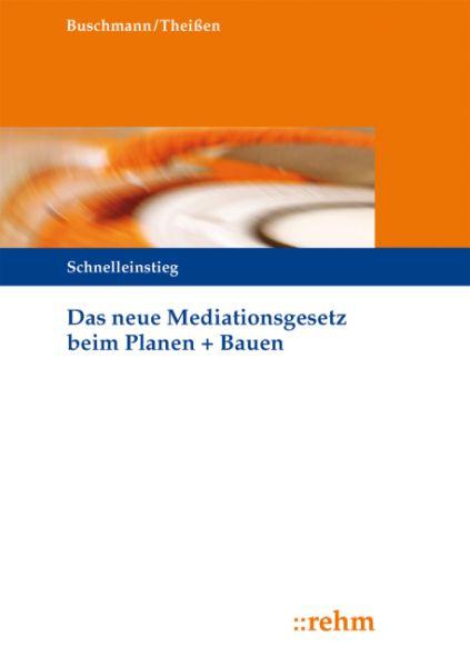 Das neue Mediationsgesetz beim Planen + Bauen