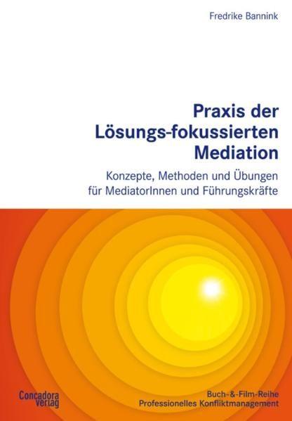 Praxis der Lösungs-fokussierten Mediation